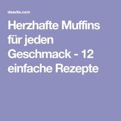 Herzhafte Muffins für jeden Geschmack - 12 einfache Rezepte