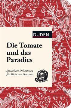 Die Tomate und das Paradies - Dudenredaktion
