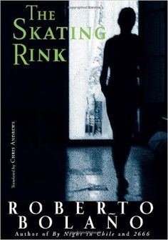 The Skating Rink (New Directions Paperbook): Roberto Bolaño.