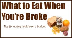 What To Eat When You're Broke.loads of information here about food labels & healthy options when you're on a budget. Get Healthy, Healthy Life, Healthy Living, Eating Healthy, Real Food Recipes, Healthy Recipes, Healthy Options, Eat To Live, Frugal Tips