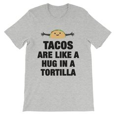 Tacos are like a hug in a tortilla. This super-soft, baby-knit t-shirt looks great on both men and women – it fits like a well-loved favorite. Made from cotton, except for heather colors, which contain polyester.