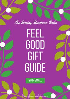 The Brainy Business Babe Feel-Good Holiday Gift Guide, Part 1 Put Your Money Where Your Heart Is