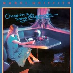 Once in a Very Blue Moon ~ Nanci Griffith, http://www.amazon.com/dp/B00005UMTG/ref=cm_sw_r_pi_dp_oXytrb01Y5P9J