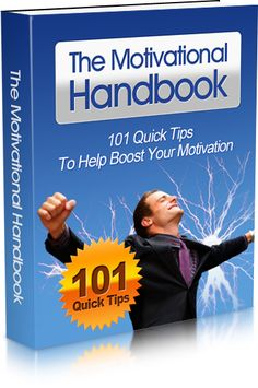 The Motivational Handbook | 101 Quick Tips To Help You Boost Your Motivation