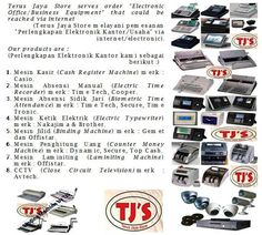 Our products are :  1.Cash Register (Casio) 2.Electric Time Recorder (TimeTech,Cooper) 3.Biometric Time Attendance (TimeTech,Secure,TimeTronic)  4.Electric Typewriter (Nakajima,Brother)  5.Binding (Gemet,Offistar) 6.Counter Money (Dynamic,Secure,Top Cash) 7.Laminiting (Offistar,Gemet) 8.Close Circuit Television (Avtech) Do not be hesitate to contact us for further information and order : ArieCahyana( 08159898965 / 02135803389 / arie_cahyanas@ymail.com )