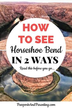 Horseshoe Bend Arizona and the best tips for seeing this iconic wonder in 2 different ways. Read these tips that you MUST know when you start planning your trip and before you go! You will get some of the greatest Arizona photography here. Visit Arizona, Arizona Travel, Travel Usa, Travel Tips, Travel Guides, Float Trip, Capitol Reef National Park, Lake Powell, Ultimate Travel