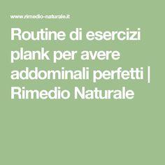 Routine di esercizi plank per avere addominali perfetti   Rimedio Naturale