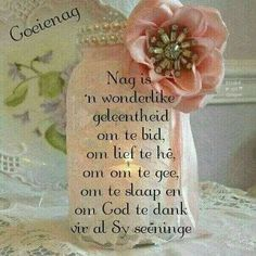Night Wishes, Day Wishes, Evening Greetings, Evening Quotes, Good Night Blessings, Goeie Nag, Goeie More, Afrikaans Quotes, Good Night Quotes