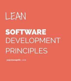 Lean Software Development Principles - Project Manager Life http://www.projectmanagerlife.com/profession/methodology/agile-pm/lean-software-development-principles/