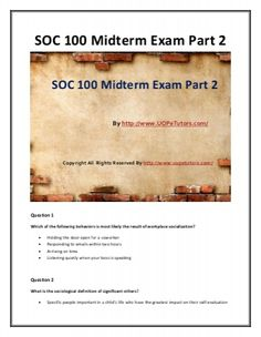 SOC 100 Midterm Exam Part 2 UopeTutors- Prepare now with SOC 100 Midterm Exam Part 2 Answers and build your world of creativity and brilliance.