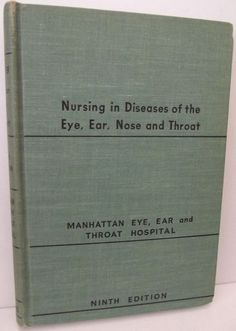 #Nursing in Diseases of the #Eye Ear Nose Throat Book #Manhattan #Hospital Ninth Ed
