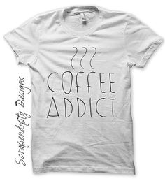 Iron on Coffee Shirt PDF - Women's Iron on Transfer / Women Tops Tshirts / Coffee Addict Shirt / Wedding Shower Gift / Digital Print by ScrapendipityDesigns, $2.50