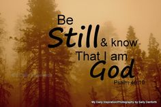 My Daily Inspiration Bible Verses: Be still, and know that I am God