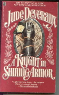 My Favorite Romance Novel - A Knight in Shining Armor - Jude Deveraux - all-time classic!