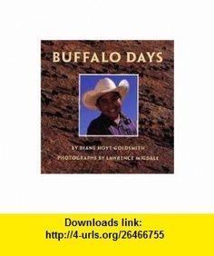 Buffalo Days (9780823413270) Diane Hoyt-Goldsmith, Lawrence Migdale , ISBN-10: 0823413276  , ISBN-13: 978-0823413270 ,  , tutorials , pdf , ebook , torrent , downloads , rapidshare , filesonic , hotfile , megaupload , fileserve