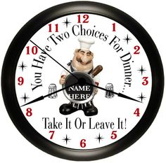 Personalized Fat CHEF Kitchen Wall Clock You Have Two Choices For Dinner...  By · Chef Kitchen DecorBistro ...