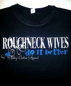 Roughneck Wives Do It Better Glitter by AshleysCustomApparel