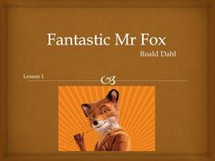 Roald Dahl  - Fantastic Mr Fox 6 lesson block