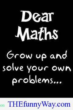 funniest quotes ever dear maths