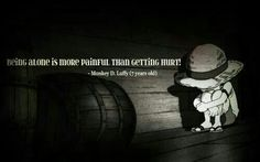 """""""Being alone is more painful than getting hurt!"""""""