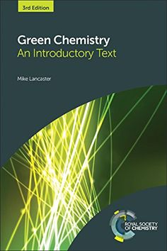 Green chemistry : an introductory text / Mike Lancaster