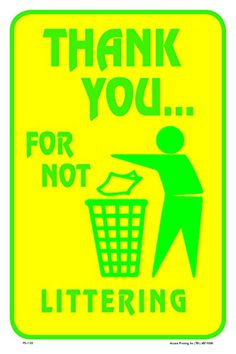 "Thank You For Not Littering 12""X18"" Street Road Sign"
