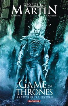 Amazon.fr - A Game of Thrones - Le Trône de Fer, volume III - George R-R Martin, Ivan Nunes, Tommy Patterson, Daniel Abraham, Anaïs Parouty - Livres