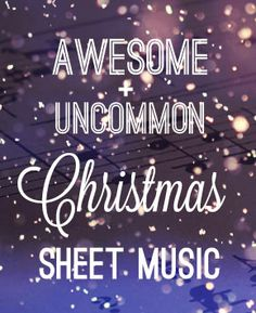Awesome + Uncommon Christmas Sheet Music (Piano Solo) http://artiden.com/christmas-piano-sheet-music/