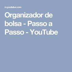 Organizador de bolsa - Passo a Passo - YouTube