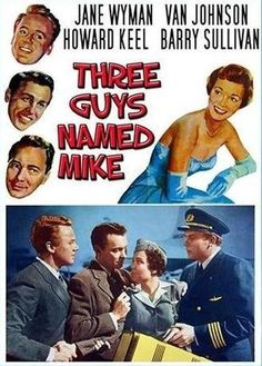 """""""Three Guys Named Mike"""", 1951.  An American Airlines stewardess becomes romantically involved with an airline pilot, a college professor, and a successful businessman, all of whom are named Mike. When the three find out about each other, she has to decide which one she loves the most."""