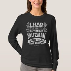 But Being SALTZMAN I Didn't Have Ability T-Shirt - Xmas ChristmasEve Christmas Eve Christmas merry xmas family kids gifts holidays Santa