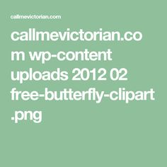 callmevictorian.com wp-content uploads 2012 02 free-butterfly-clipart.png