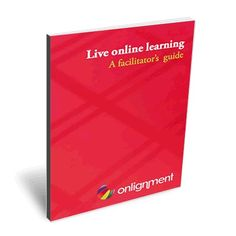Live Online Learning – a facilitators guide | Onlignment