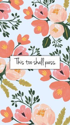 This too shall pass. iPhone 6/6S wallpaper ☀️