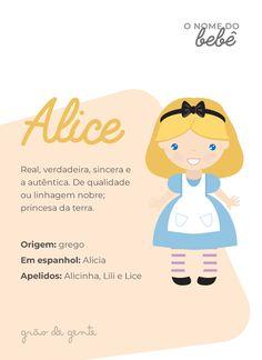 Alice é um dos nomes de bebês que voltou com tudo para conquistar as mamães de menina! E o significado é repleto de graciosidade, uma verdadeira princesa. #alice #gravidez #maternidade #nomes Theo Name, Alice Name, Baby E, Names With Meaning, Baby Girl Names, New Moms, Alice In Wonderland, Baby Room, Activities For Kids