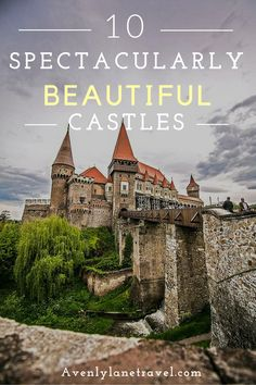 10 Spectacularly Beautiful Castles! This one is Corvin Castle in Romania. Read more on Avenlylanetravel.com