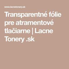 Transparentné fólie pre atramentové tlačiarne | Lacne Tonery .sk