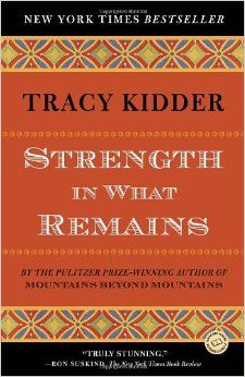 Strength in What Remains: Tracy Kidder