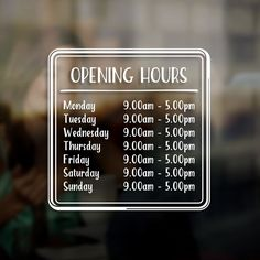 Opening Hours Times Sign - Self Adhesive Shop Window Sticker Decal - Design T