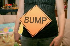 Bump Baby Shower construction or transportation theme @Katie Schmeltzer Pettett Not saying all of this stuff, but I love the Bump sign...lol