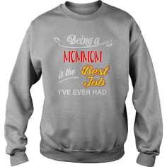 Being A Mommom Is The Best Job T-Shirt #gift #ideas #Popular #Everything #Videos #Shop #Animals #pets #Architecture #Art #Cars #motorcycles #Celebrities #DIY #crafts #Design #Education #Entertainment #Food #drink #Gardening #Geek #Hair #beauty #Health #fitness #History #Holidays #events #Home decor #Humor #Illustrations #posters #Kids #parenting #Men #Outdoors #Photography #Products #Quotes #Science #nature #Sports #Tattoos #Technology #Travel #Weddings #Women