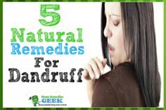 Home Remedies For Dandruff, Natural Remedies, Flaky Scalp, Rid, How To Get, Nature, Natural Treatments, Naturaleza, Natural Medicine
