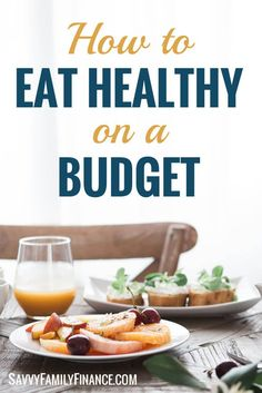 Learn how to eat healthy on a budget. Healthy foods can be inexpensive and easy to prepare.