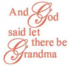 And God said let there be Grandma 2