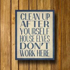 House Elves Don't Work Here 11 x 14 Poster by EntropyTradingCo