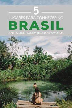 5 lugares para você conhecer no Brasil antes que fiquem famosos
