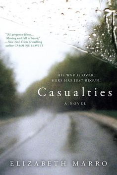 Casualties by elizabeth marro, Click to Start Reading eBook, A heartbreaking and insightful debut novel about the wars we fight overseas, at home, and within our