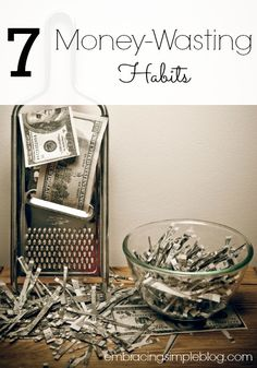 Lots of little purchases can add up to be big bucks down the drain, without even realizing you're doing it. Learn the 7 money-wasting habits you should consider eliminating from your life today!