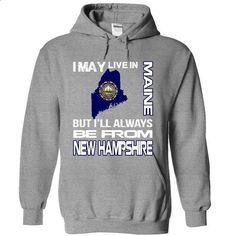 BORN IN NEW HAMPSHIRE, BUT LIVE IN MAINE  - #tshirt sayings #red sweater. MORE INFO => https://www.sunfrog.com/LifeStyle/BORN-IN-NEW-HAMPSHIRE-BUT-LIVE-IN-MAINE-9038-SportsGrey-bh7y-Hoodie.html?68278