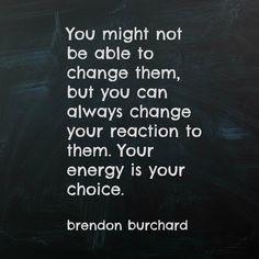 Your energy is your choice. #MondayMotivation http://ift.tt/1L7PwK1 www.brendon.com